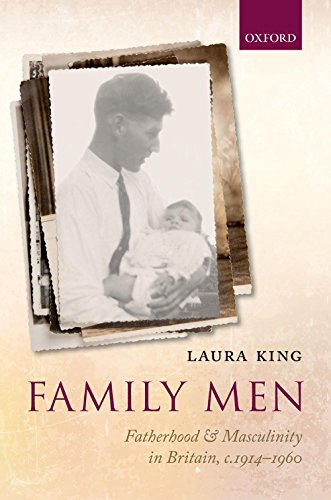 Family Men: Fatherhood and Masculinity in Britain, 1914-1960 (English Edition)