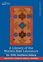 A Library of the World's Best Literature - Ancient and Modern: Hawthorne-holberg