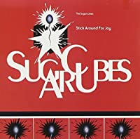 STICK AROUND FOR JOY by The Sugarcubes (1992-02-18)