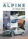 Best アルパインカースピーカー - Alpine: Le Sang Bleu, 1955-2018 Review