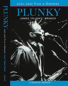 PLUNKY - JUJU JAZZ FUNK & ONENESS: A MUSICAL MEMOIR (English Edition)