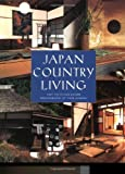 Japan Country Living: Spirit, Tradition, Style 画像