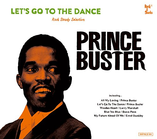 Let' s Go To The Dance - Prince Buster Rocksteady Selection [国内盤CD/デジパック仕様] (DBPBCD-001)