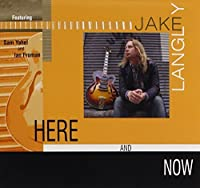 Here & Now by Jake Langley (2009-07-28)