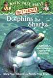 Dolphins and Sharks: A Nonfiction Companion to Magic Tree House #9: Dolphins at Daybreak (Magic Tree House Fact Tracker)
