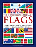 The World Encyclopedia of Flags: An Guide to International Flags, Banners, Standards and Ensigns