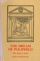 The Dream of Poliphilo: The Soul in Love (Jungian Classics Series)