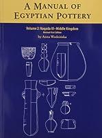 A Manual of Egyptian Pottery: Naqada III - Middle Kingdom (Aera Field Manual Series)
