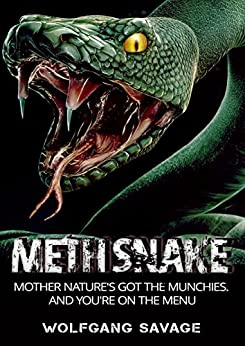 Methsnake: Mother nature's got the munchies,and you're on the menu by [Savage, Wolfgang]