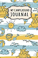 My Campground Journal: My Camping Journal / Campground Notebook Logbook | Beach Design | 109 Pages (6x9)