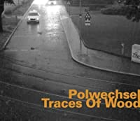 Traces of Wood by Polwechsel (2013-11-29)