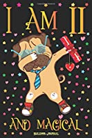 Bulldog Journal I am 11 and Magical: Cute Dabbing Dog Journal for 11 Year Old Girls | Pug Happy 11th Birthday Notebook Diary | Puppy Anniversary Gift Ideas for Her