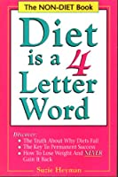 Diet Is A 4 Letter Word