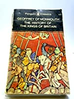 THE HISTORY OF THE KINGS OF BRITAIN (Penguin Classics) [並行輸入品]