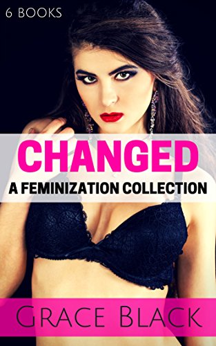 CHANGED: A Feminization Collection : 6 Books (English Edition)