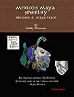 Mexico's Maya Jewelry: Volume 2: Maya Taxco [並行輸入品]