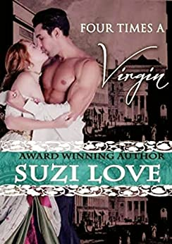 Four Times A Virgin (Irresistible Aristocrats Book 2) by [Love, Suzi]