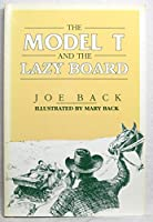 Model T & the Lazy Board