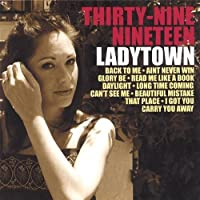 Thirty-Nine-Nineteen by Ladytown (2006-08-22)