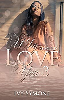 Why Should I Love You? 3 by [Symone, Ivy]