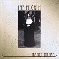 Pilgrim by Nancy Bryan (2013-05-03)