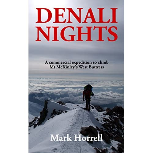 Denali Nights: A commercial expedition to climb Mt McKinley's West Buttress (Footsteps on the Mountain travel diaries Book 20) (English Edition)