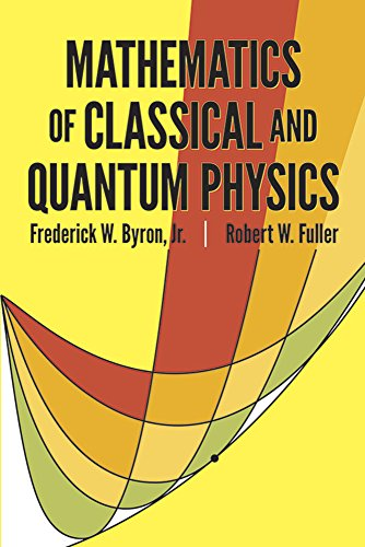 Download Mathematics of Classical and Quantum Physics (Dover Books on Physics) 048667164X