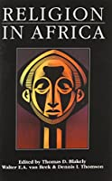 Religion in Africa: Experience and Expression (Monograph Series of David M.Kennedy Centre for Int Studies a)