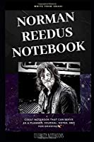 Norman Reedus Notebook: Great Notebook for School or as a Diary, Lined With More than 100 Pages.  Notebook that can serve as a Planner, Journal, Notes and for Drawings. (Norman Reedus Notebooks)