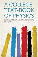 A College Text-Book of Physics
