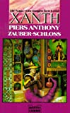 Zauber- Schloss. ( Die Saga vom magischen Land Xanth). Fantasy- Roman.