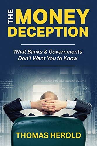 Download The Money Deception - What Banks & Governments Don't Want You to Know 1976890497