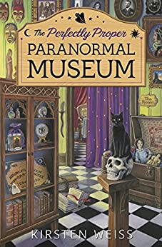 The Perfectly Proper Paranormal Museum (A Perfectly Proper Paranormal Museum Mystery Book 1) by [Weiss, Kirsten]
