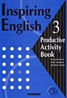Inspiring English〈3〉Productive Activity Bookライティングマスターコース―基礎から実践へ (Inspiring English-Productive Activity Book- (3))