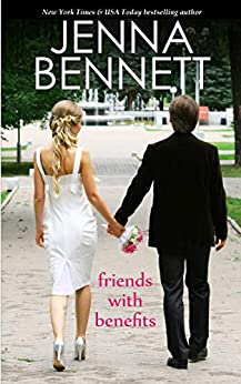 Friends with Benefits: A marriage of convenience contemporary romance by [Bennett, Jenna]