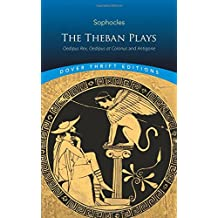 Theban Plays: Oedipus Rex, Oedipus at Colonus and Antigone