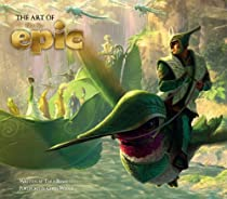 The Art of Epic (Epic Film Tie in)