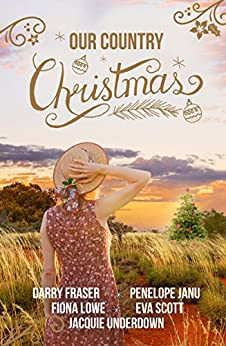 Our Country Christmas by [Lowe, Fiona, Fraser, Darry, Janu, Penelope, Scott, Eva, Underdown, Jacquie]