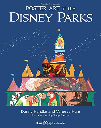 Poster Art of the Disney Parks (Introduction by Tony Baxter) (A Disney Parks Souvenir Book)の詳細を見る