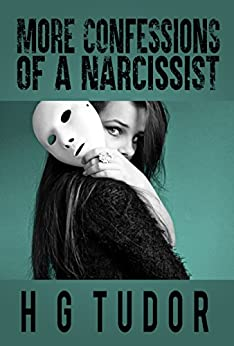 More Confessions of a Narcissist by [Tudor, H G]