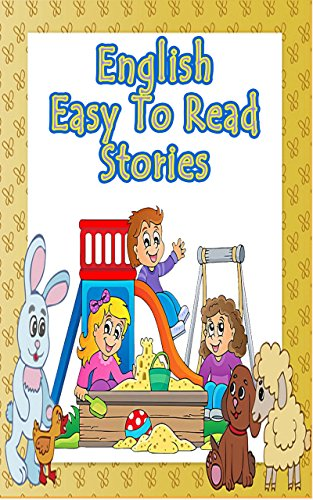 English Easy to Read Stories: Fascinating stories for you to read! (English Edition)