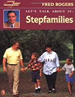 Let's Talk About It: Stepfamilies (Mr. Rogers)