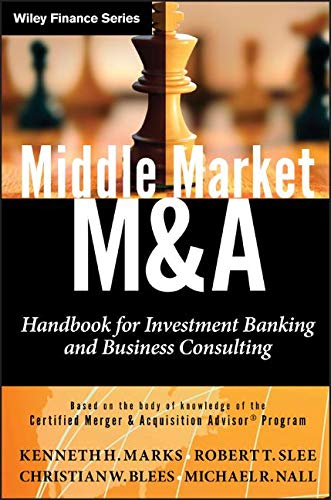 Download Middle Market M & A: Handbook for Investment Banking and Business Consulting (Wiley Finance) 0470908297