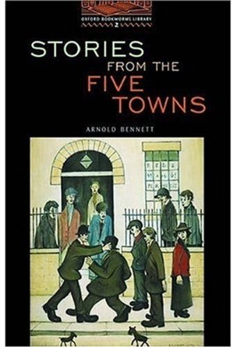 Stories from the Five Towns (Oxford Bookworms Library 2)の詳細を見る
