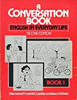 A Conversation Book: Bk. 1: English in Everyday Life