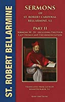 Sermons of Saint Robert Cardinal Bellarmine S.J. PART II: Sermons 30 to 55: From Easter to the Twenty-First Sunday after Pentecost • The Four Last Things • The Annunciation [並行輸入品]