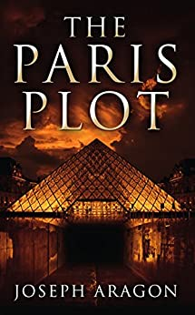 The Paris Plot by [Aragon, Joseph]