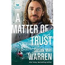 A Matter of Trust (Montana Rescue Book #3)