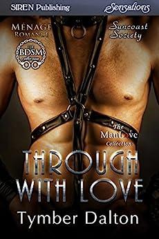 Through With Love [Suncoast Society] (Siren Publishing Sensations) by [Dalton, Tymber]