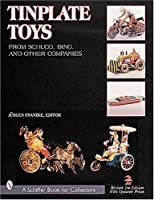 Tinplate Toys: From Schuco, Bing, & Other Companies (A Schiffer Book for Collectors)